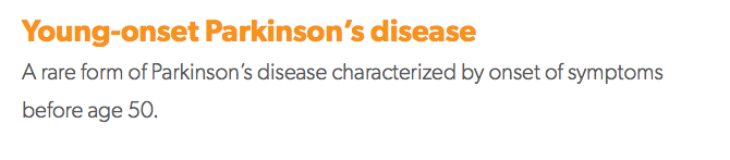 Young-onset Parkinson's disease Parkinson's glossary